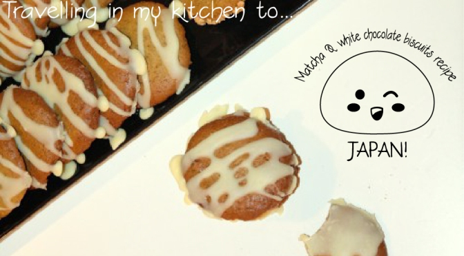 [Travelling in my kitchen] to… Japan with matcha & white chocolate biscuits recipe