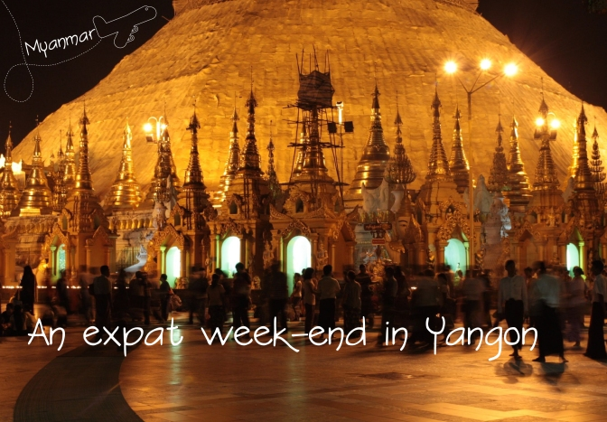 "An ""expat"" weekend in Yangon, Myanmar"
